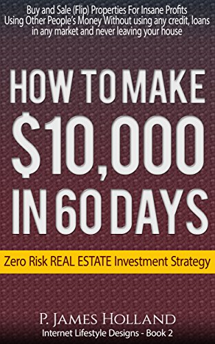 Real Estate:$10k In 60 Days Or Less Zero Risk Investments - Free Video Bonus: Instantly Buy and Sell (Flip) Properties in ANY Market For Profit Without ... Lifestyle Designs Book 2) (English Edition) Coach Video
