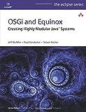 OSGi and Equinox: Creating Highly Modular Java Systems (Eclipse Series)