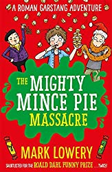 The Mighty Mince Pie Massacre (Roman Garstang Disasters)
