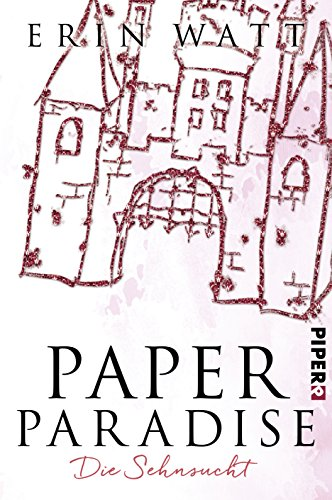 Geschenkideen Paper Paradise: Die Sehnsucht (Paper-Reihe, Band 5)