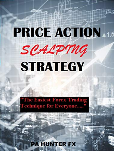 PRICE ACTION SCALPING STRATEGY: The Easiest Trading Technique (English Edition)