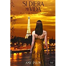 Si Diera Mi Vida (Spanish Edition) by Amy Plum (2015-04-15)