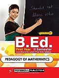 Pedagogy of Mathematics (B.Ed. First Year - II Semester, According to the Latest 2-Year B.Ed. Syllabus.)