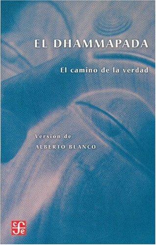 El Dhammapada/the Dhammapada (Tezontle) por Alberto Blanco