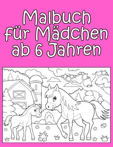 Malbuch für Mädchen ab 6 Jahren: Süße Motive und großer Malspaß