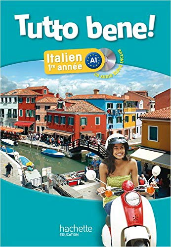 Tutto bene 1e année - Italien - Livre de l'élève + CD audio inclus - Edition 2013 (Tutto bene! Collège)