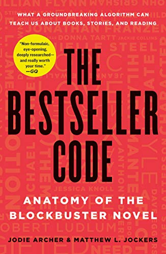The Bestseller Code: Anatomy of the Blockbuster Novel ...