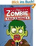 Das Zombie Koch- & Backbuch: Grauenha...