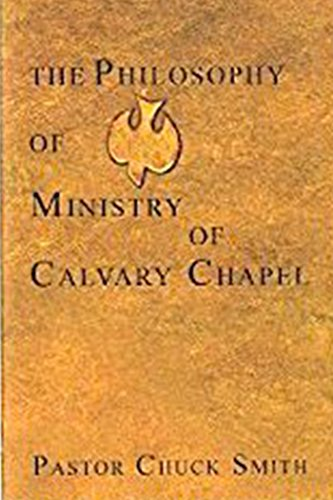 The Philosophy Of Ministry Of Calvary Chapel (English Edition)