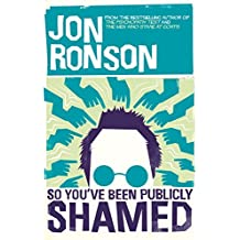 So You've Been Publicly Shamed by Ronson, Jon (March 9, 2015) Hardcover