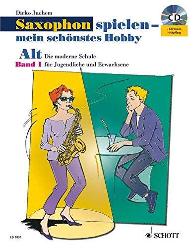 Saxophon spielen - mein schönstes Hobby: Schule und Spielbuch im Paket. Band 1. Alt-Saxophon. Ausgabe mit CD.