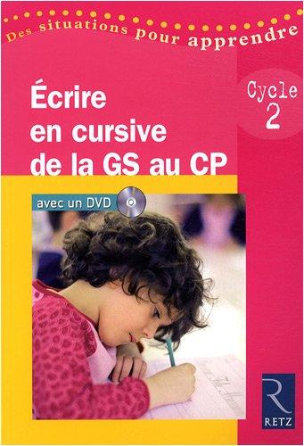 Ecrire en cursive de la Grande Section au CP : Cycle 2 (1DVD)