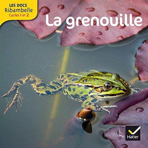 Les Docs Ribambelle Cycle 2 éd. 2014 - La grenouille par Valérie Videau