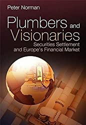 Plumbers and Visionaries: Securities Settlement and Europes Financial Market