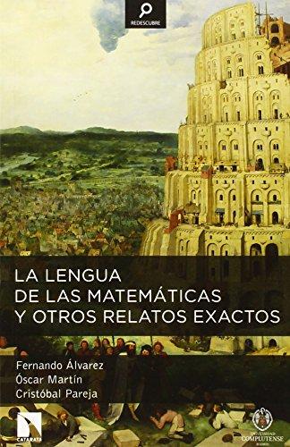 La lengua de las matemáticas y otros relatos exactos (Redescubre) por Fernando Álvarez