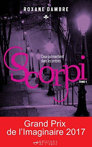 Scorpi: Ceux qui marchent dans les ombres par [Dambre, Roxane]