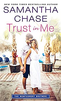 Trust in Me (Montgomery Brothers Book 2) by [Chase, Samantha]
