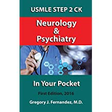 USMLE STEP 2 CK Neurology and Psychiatry In Your Pocket: Neurology and Psychiatry In Your Pocket: Volume 1 (USMLE STEP 2 CK In Your Pocket)