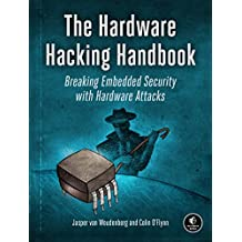 The Hardware Hacking Handbook: Breaking Embedded Security with Hardware Attacks