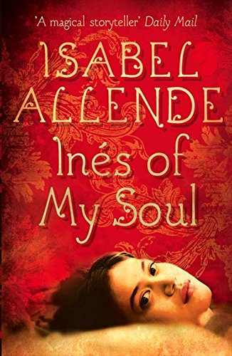 Inés of My Soul por Isabel Allende