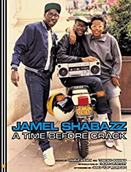 A Time Before Crack by Jamel Shabazz (2005-06-13)