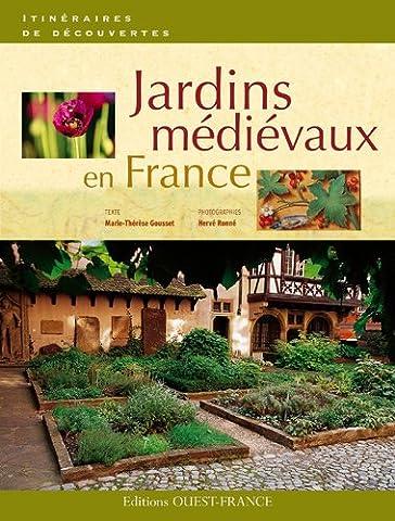 Marie Therese De France - Jardins médiévaux en