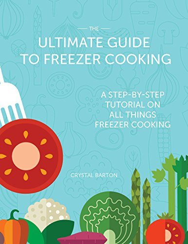 The Ultimate Guide to Freezer Cooking (English Edition) Barton Crystal