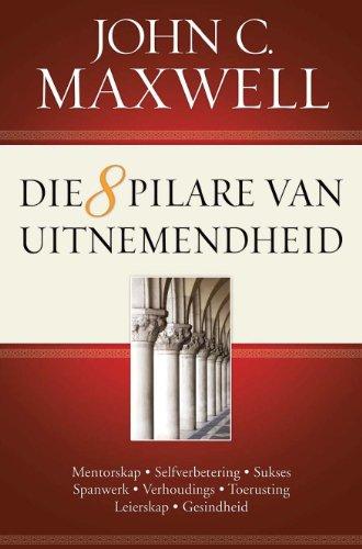 Die 8 pilare van uitnemendheid (Afrikaans Edition)