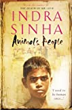 Animal's People by Indra Sinha (2008-02-04) - Indra Sinha