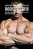 Anregende Protein-Gerichte für Bodybuilder: Baue Schnell Muskelmasse auf ohne Muskel-Shakes oder Ergänzungsmittel