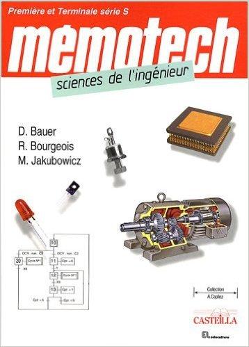Sciences de l'ingnieur premire et terminale srie S de Denis Bauer ,Ren Bourgeois ,Marc Jakubowicz ( 14 septembre 2007 )