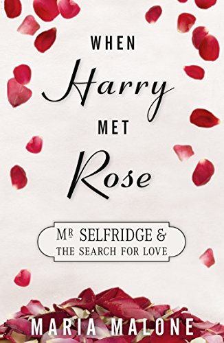 when-harry-met-rose-mr-selfridge-and-the-search-for-love-a-harry-selfridge-novel-book-1-english-edit