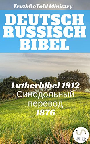 Deutsch Russisch Bibel: Lutherbibel 1912 - Синодольный перевод 1876 (Parallel Bible Halseth 100)