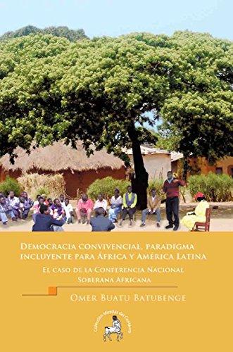 Democracia convivencial, paradigma incluyente para África y América Latina. El caso de la Conferencia Nacional Soberana Africana