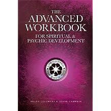 The Advanced Workbook for Spiritual & Psychic Development (English Edition)