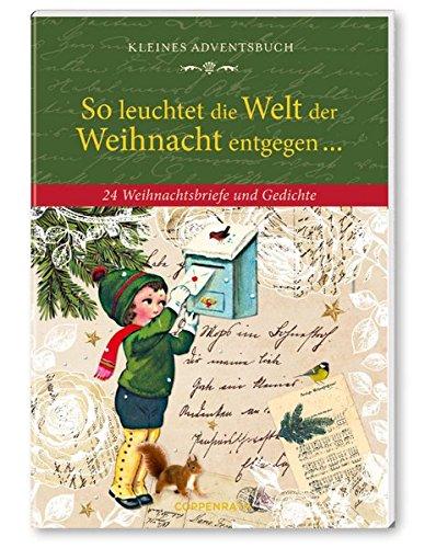 So leuchtet die Welt der Weihnacht entgegen ... - Adventskalender-Buch: 24 Weihnachtsbriefe und Gedichte por From Coppenrath F