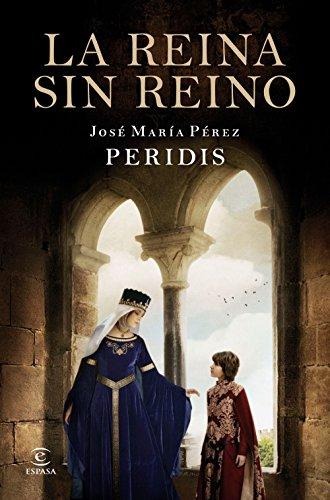 La reina sin reino (ESPASA NARRATIVA) por Peridis