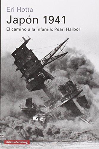 Japón 1941. El Camino A La Infamia. Pearl Harbor (Historia)