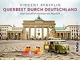 Vincent Pfäfflin 'Querbeet durch Deutschland: Zwei Kartoffeln bereisen die Republik'