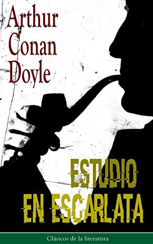 Estudio en Escarlata: Clásicos de la literatura por Arthur Conan Doyle
