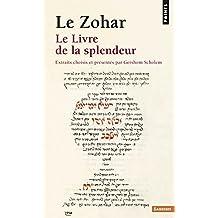 Le Zohar. Le Livre de la splendeur