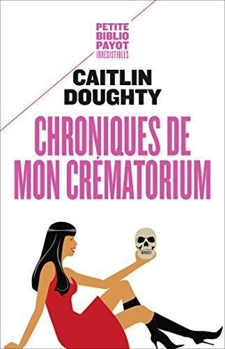 Chroniques de mon crématorium par Caitlin Doughty