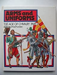 Arms and Uniforms: Age of Chivalry, v.3 by L. Funcken (1982-03-29)