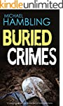 BURIED CRIMES: a gripping detective t...