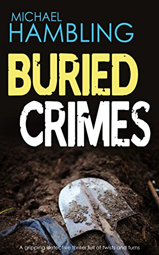 Buried crimes a gripping detective thriller full of twists and buried crimes a gripping detective thriller full of twists and turns by hambling fandeluxe Gallery