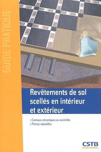 Revêtements de sol scellés en intérieur et extérieur: Carreaux céramiques ou assimilés - Pierres naturelles.