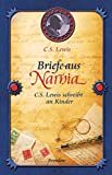 Briefe aus Narnia - Clive St. Lewis