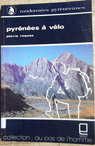 Pyrénées à vélo (Collection Au pas de l'homme)