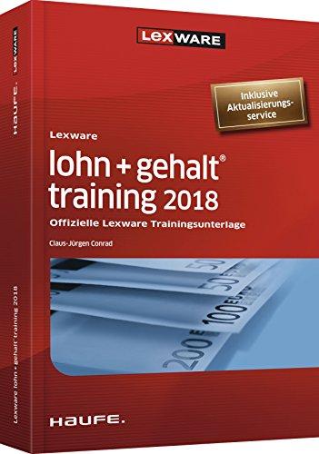 Lexware lohn+gehalt® training 2018 - inkl. Arbeitshilfen online: Offizielle Lexware Trainingsunterlage