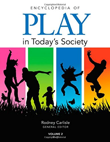 Encyclopedia of Play in Today's Society: A Social History